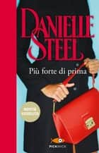 Più forte di prima eBook by Danielle Steel