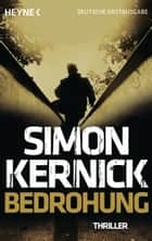 Bedrohung - Thriller ebook by Simon Kernick, Gunter Blank