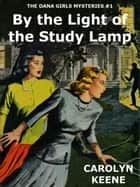 By the Light of the Study Lamp ebook by