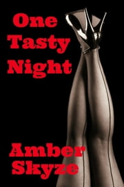 One Tasty Night ebook by Amber Skyze