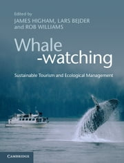 Whale-watching - Sustainable Tourism and Ecological Management ebook by James Higham,Lars Bejder,Rob Williams