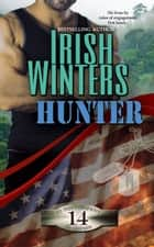 Hunter - In the Company of Snipers, #14 ebook by Irish Winters