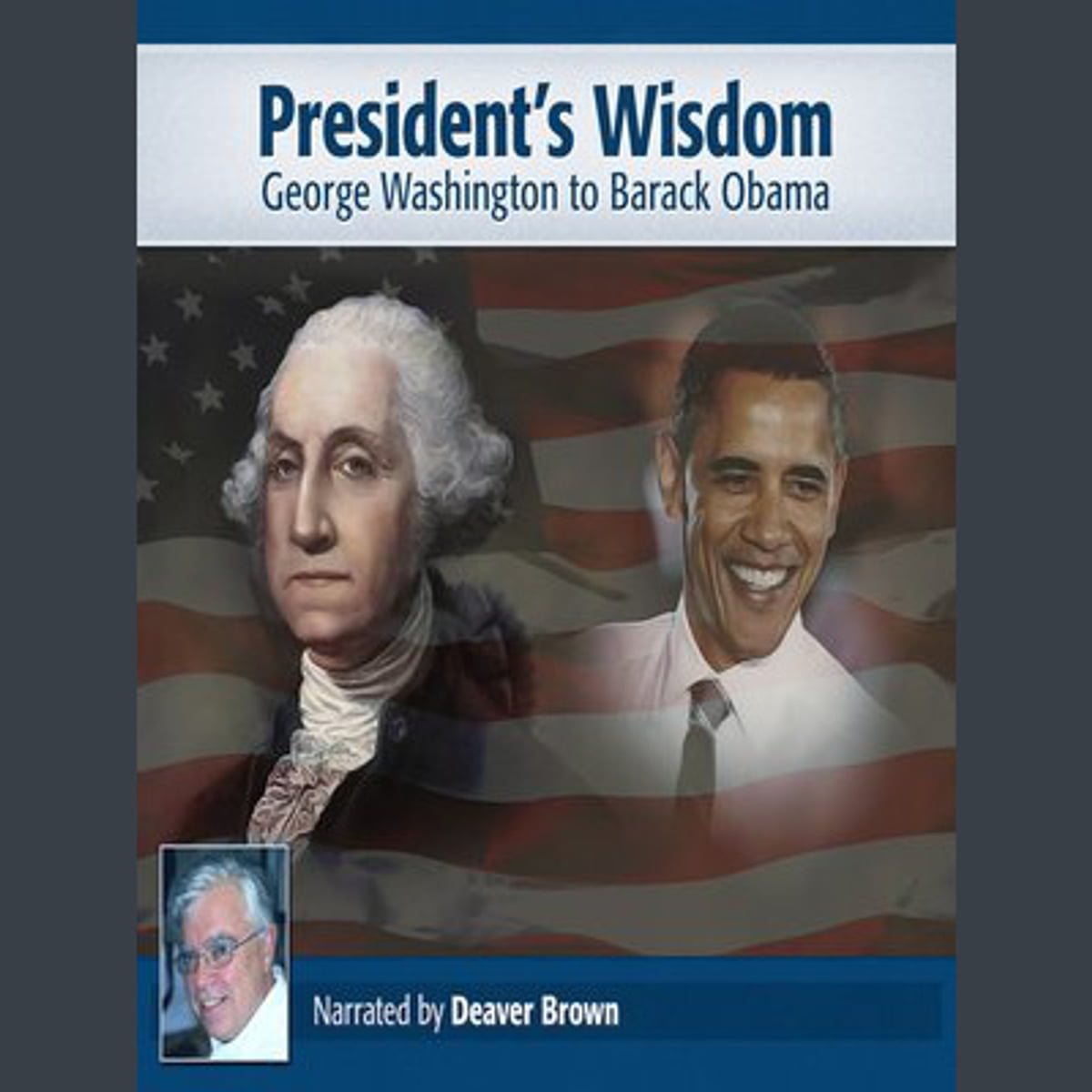 Presidential Wisdom Audiobook by Deaver Brown - 9781614961970 | Rakuten Kobo