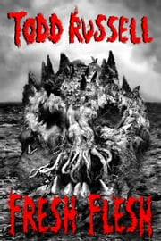 Fresh Flesh ebook by Todd Russell