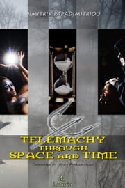 Telemachy through Space and Time ebook by Dimitris Papadimitriou