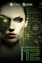 Program 12 (The Emile Reed Chronicles, 0.5) - The Emile Reed Chronicles ebook by Nicole Sobon