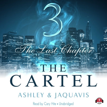 The cartel 3 audiobook by ashley jaquavis 9781481575782 the cartel 3 the last chapter audiobook by ashley jaquavisbuck 50 productions fandeluxe