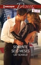 Somente seis meses 電子書 by Cat Schield