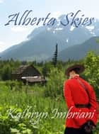 Alberta Skies ebook by Kathryn Imbriani