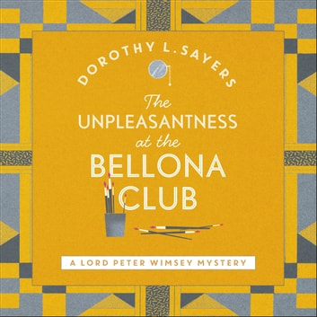 The Unpleasantness at the Bellona Club audiobook by Dorothy L Sayers