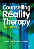 Counselling with Reality Therapy ebook by Robert Wubbolding