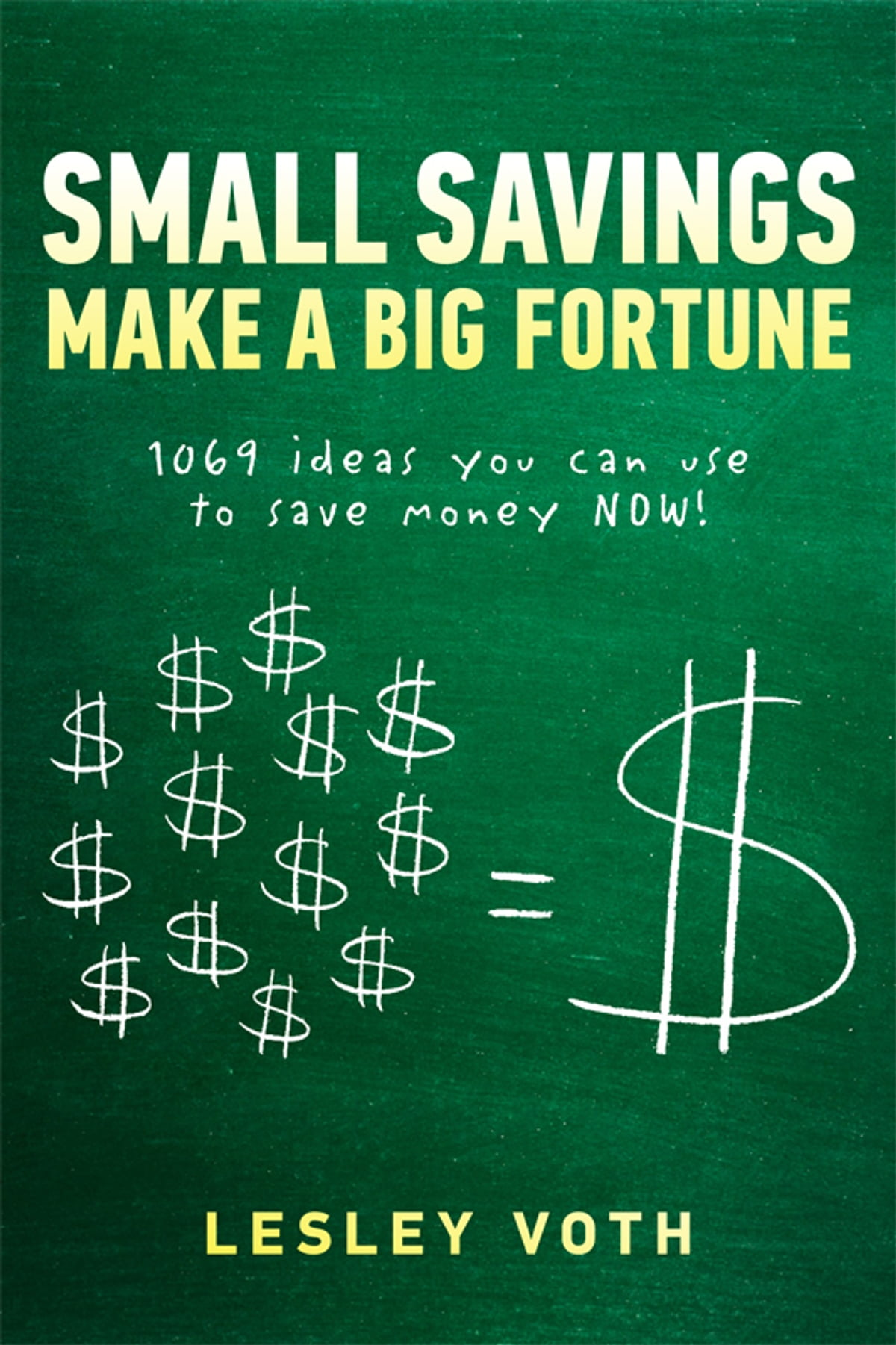Small Savings Make a Big Fortune eBook by Lesley Voth - 9781618428233 |  Rakuten Kobo