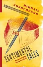 Sentimental Tales ebook by Mikhail Zoshchenko, Boris Dralyuk