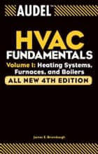 Audel HVAC Fundamentals, Volume 1 ebook by James E. Brumbaugh