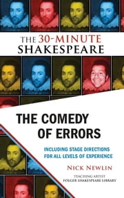The Comedy of Errors: The 30-Minute Shakespeare ebook by Nick Newlin,William Shakespeare