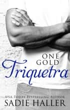One Gold Triquetra ebook by Sadie Haller