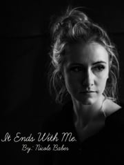It Ends With Me ebook by Nicole Erin