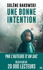 Une bonne intention ebook by Solène Bakowski