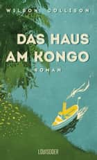 Das Haus am Kongo ebook by Wilson Collison