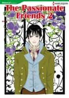 THE PASSIONATE FRIENDS 2 (Harlequin Comics) - Harlequin Comics ebook by Meg Alexander, Junko Murata