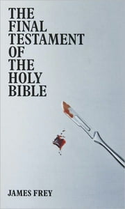 The Final Testament of the Holy Bible ebook by James Frey