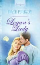 Logan's Lady ebook by Tracie Peterson