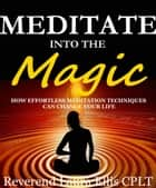 Meditate Into The Magic ebook by Laura Ellis CPLT
