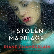The Stolen Marriage - A Novel audiobook by Diane Chamberlain