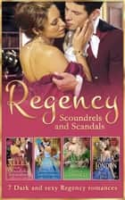 Regency Scoundrels And Scandals (Mills & Boon e-Book Collections) ekitaplar by Louise Allen, Anna Campbell, Julia London