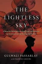 The Lightless Sky ebook by Gulwali Passarlay