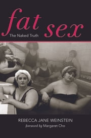 Fat Sex ebook by Margaret  Cho,Rebecca Jane Weinstein