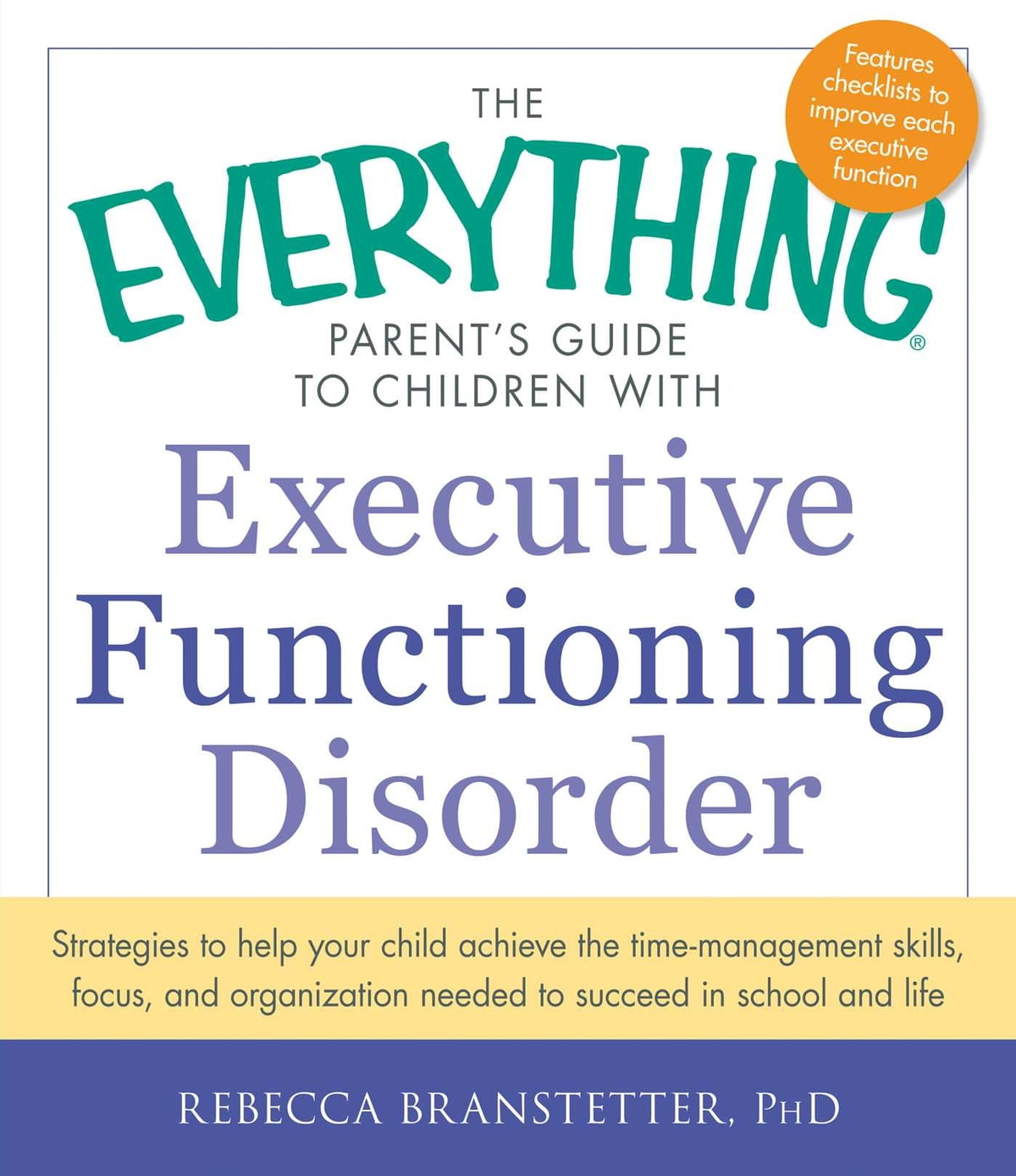 The everything parents guide to children with executive the everything parents guide to children with executive functioning disorder ebook by rebecca branstetter 9781440566868 rakuten kobo fandeluxe Epub