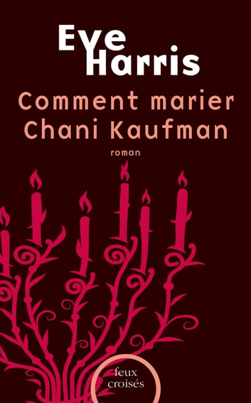 Comment marier Chani Kaufman eBook by Eve HARRIS