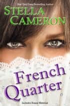 French Quarter ebook by Stella   Cameron
