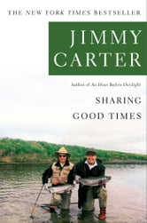 Sharing Good Times ebook by Jimmy Carter