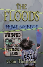 Floods 5: Prime Suspect ebook by Colin Thompson