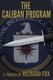 The Caliban Program ebook by Richard Fox