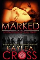 Marked ebook by Kaylea Cross