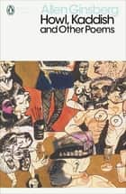 Howl, Kaddish and Other Poems ebook by Allen Ginsberg