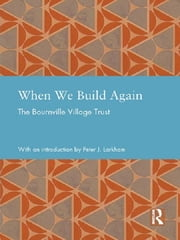 When We Build Again ebook by Bournville Village Trust