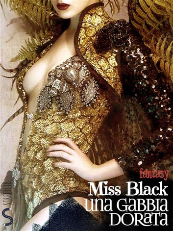 Una gabbia dorata eBook by Miss Black