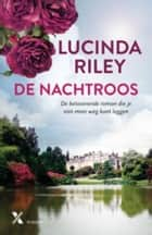 De nachtroos ebook by Lucinda Riley