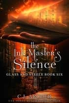 The Ink Master's Silence ekitaplar by C.J. Archer