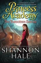 Princess Academy: The Forgotten Sisters ebook by Ms. Shannon Hale