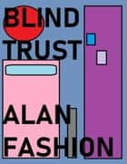 Blind Trust ebook by Alan Fashion