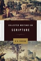 Collected Writings on Scripture ebook by D. A. Carson, Andrew David Naselli