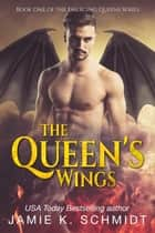 The Queen's Wings - The Emerging Queens, #1 ebook by