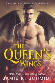 The Queen's Wings - The Emerging Queens, #1 ebook by Jamie K. Schmidt