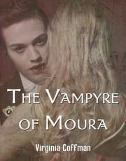 The Vampyre of Moura ebook by Virginia Coffman