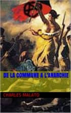 de la commune a l' anarchie ebook by charles  malato